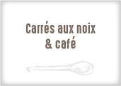 Carrés aux noix et café