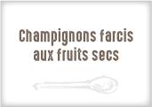 Champignons farcis aux fruits secs
