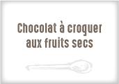 Chocolat à croquer aux fruits secs