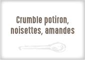 Crumble Potiron Noisettes Amandes