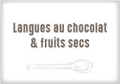 Langues au chocolat et fruits secs